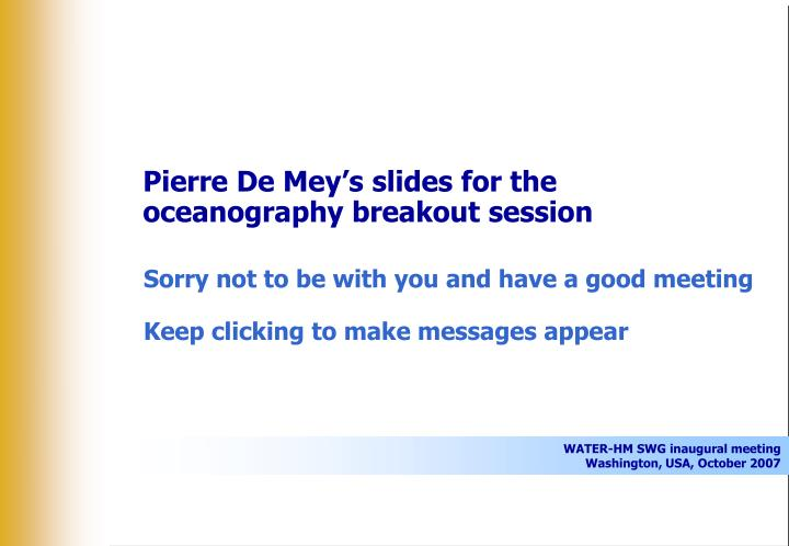 Pierre de mey s slides for the oceanography breakout session