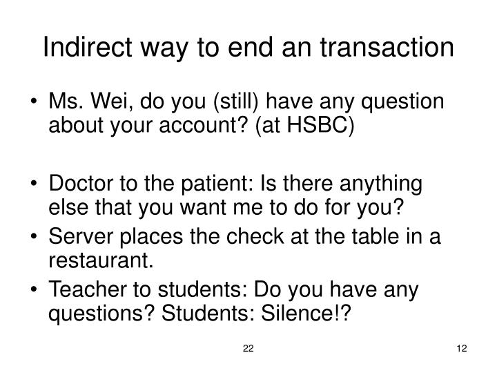 Indirect way to end an transaction