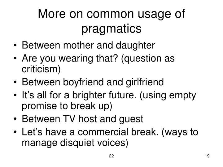 More on common usage of pragmatics