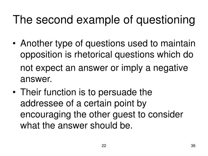 The second example of questioning
