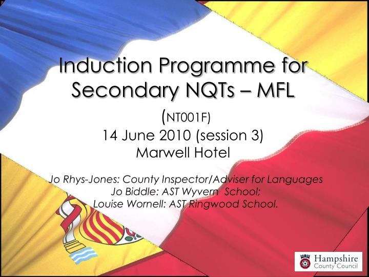 induction programme for secondary nqts mfl nt001f 14 june 2010 session 3 marwell hotel n.