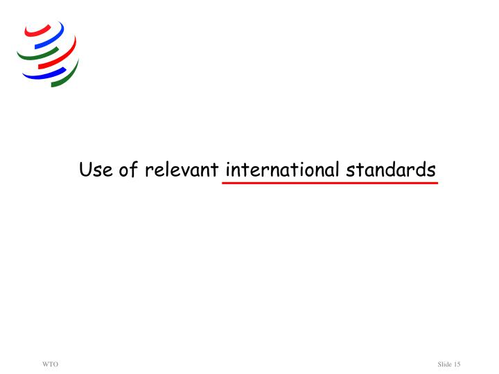 Use of relevant international standards
