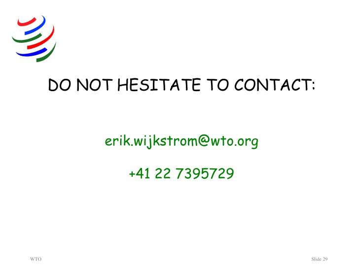 DO NOT HESITATE TO CONTACT: