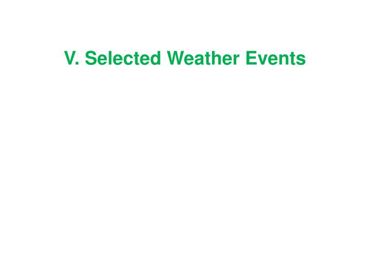 V. Selected Weather Events