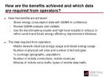 how are the benefits achieved and which data are required from operators