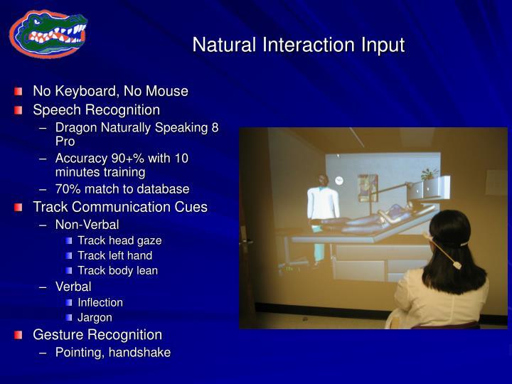 Natural Interaction Input