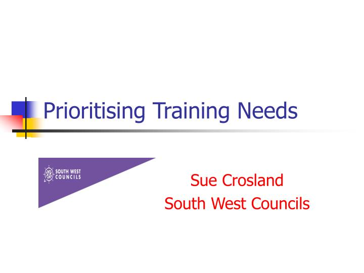 Prioritising Training Needs