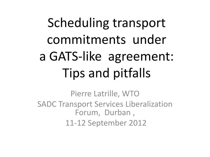scheduling transport commitments under a gats like agreement tips and pitfalls n.