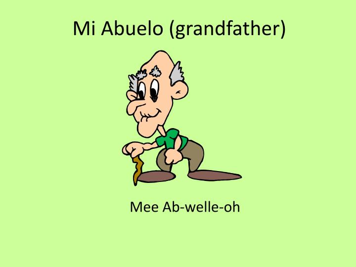 Mi Abuelo (grandfather)