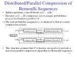 distributed parallel compression of bernoulli sequences