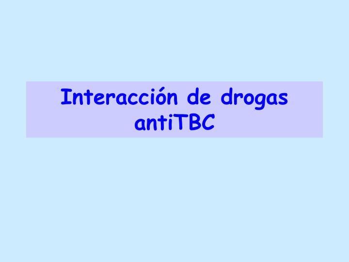 Interacción de drogas antiTBC