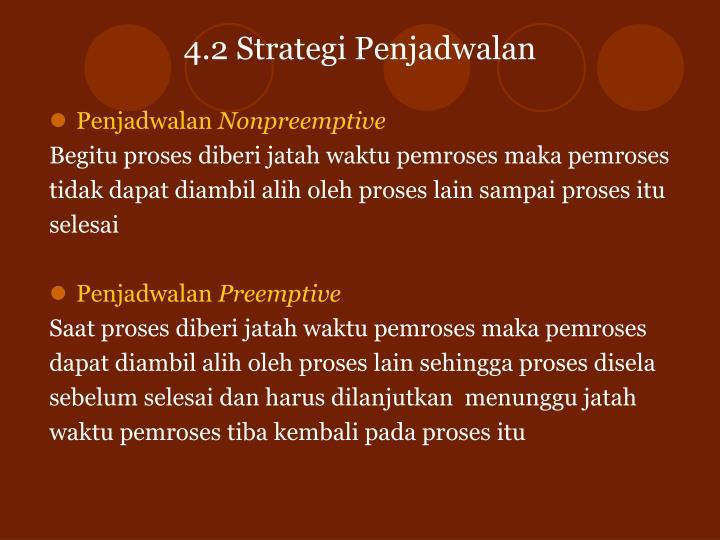 4.2 Strategi Penjadwalan