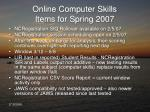 online computer skills items for spring 2007