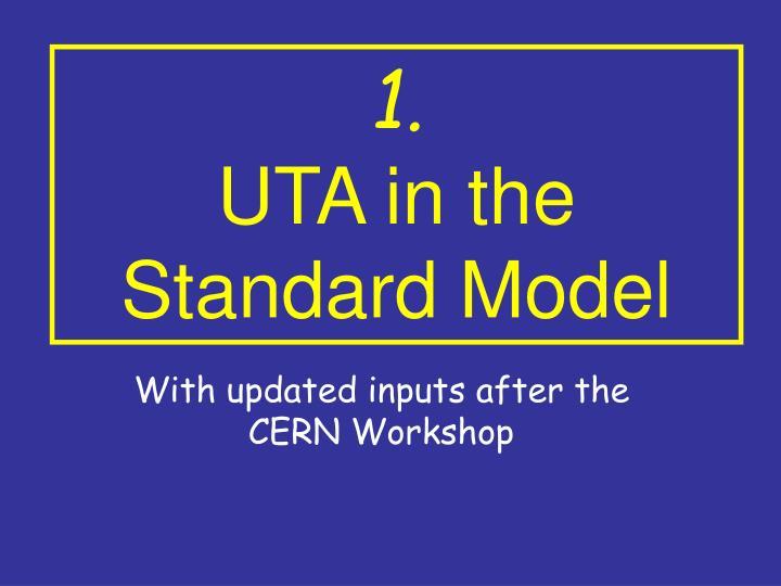 1 uta in the standard model