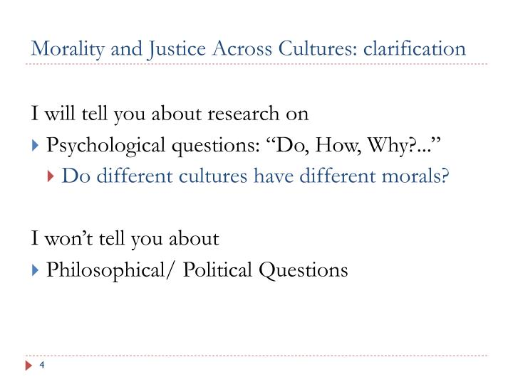 Morality and Justice Across Cultures: clarification