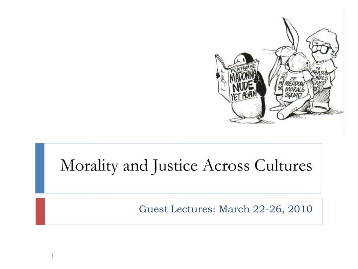 Morality and justice across cultures