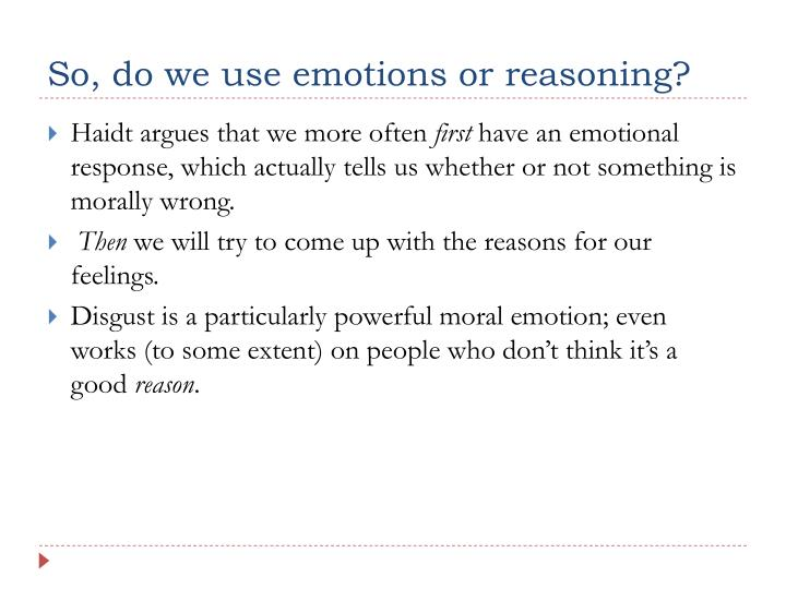 So, do we use emotions or reasoning?