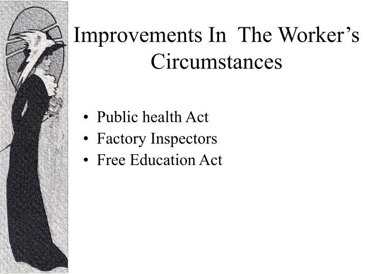 Improvements In  The Worker's Circumstances