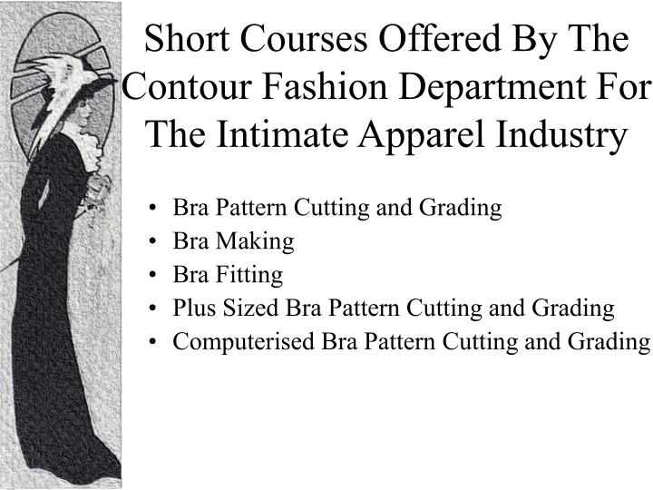 Short Courses Offered By The Contour Fashion Department For The Intimate Apparel Industry