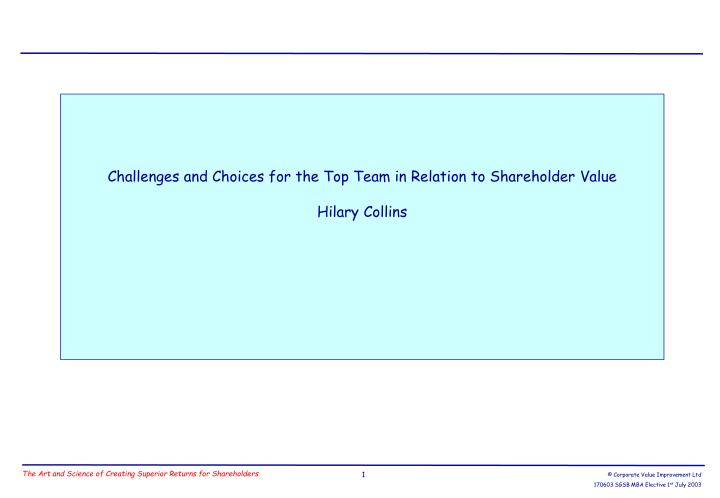 Challenges and Choices for the Top Team in Relation to Shareholder Value