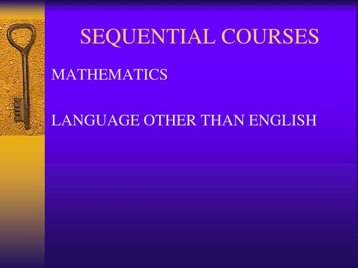 SEQUENTIAL COURSES