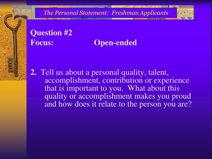 The Personal Statement:  Freshman Applicants