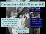 conversation with mrs thatcher 1982