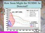 how soon might the nuhm1 be detected