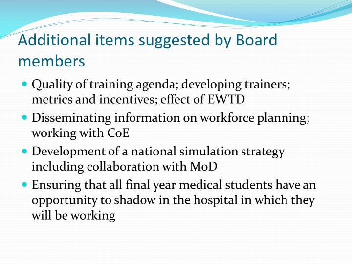 Additional items suggested by Board members