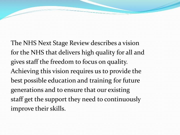 The NHS Next Stage Review describes a vision