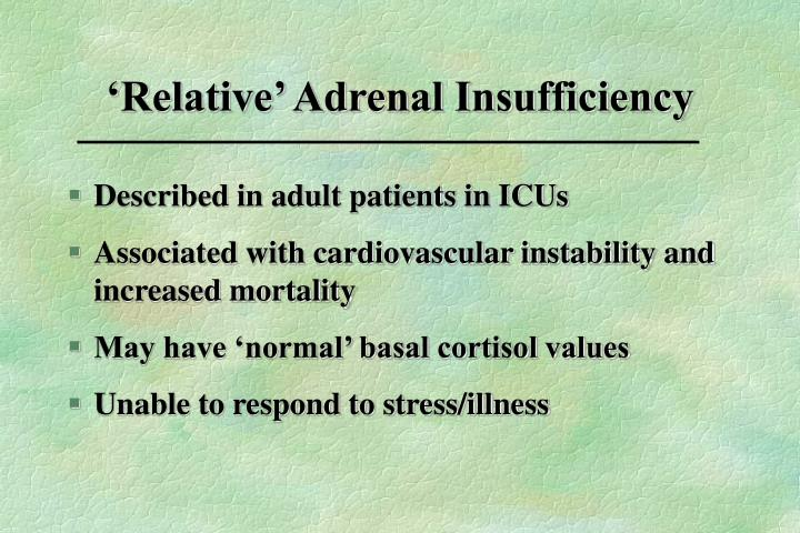 'Relative' Adrenal Insufficiency