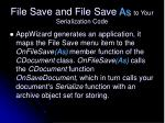 file save and file save as to your serialization code