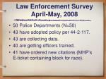 law enforcement survey april may 2008