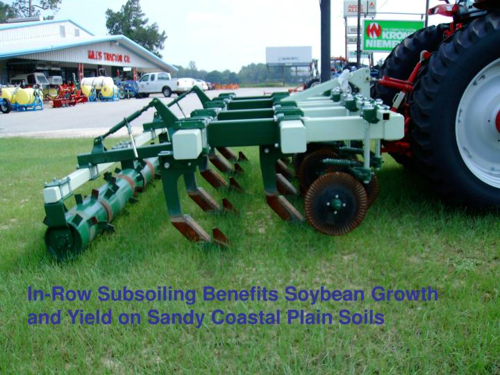 In-Row Subsoiling Benefits Soybean Growth and Yield on Sandy Coastal Plain Soils