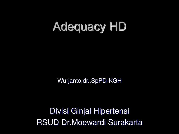 adequacy hd n.