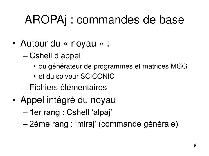 AROPAj : commandes de base