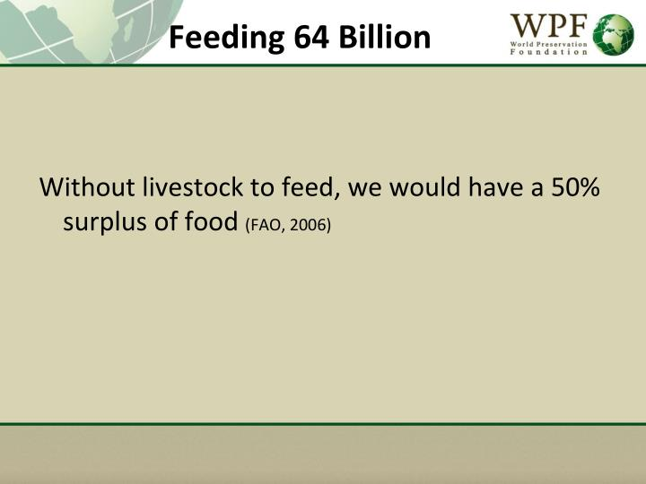 Feeding 64 Billion