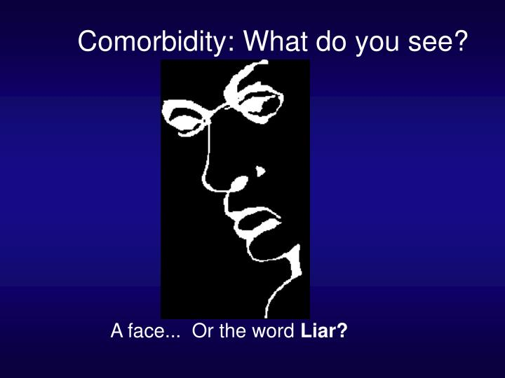 Comorbidity: What do you see?