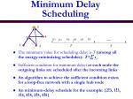 minimum delay scheduling