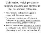 spirituality which pertains to ultimate meaning and purpose in life has clinical relevance
