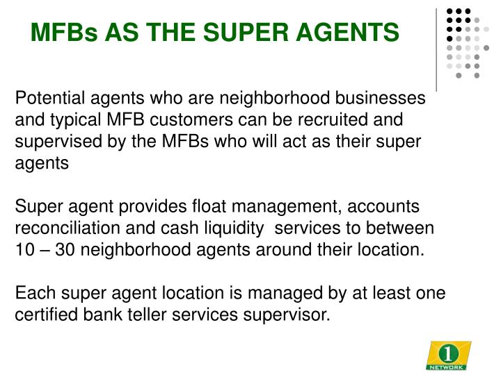 MFBs AS THE SUPER AGENTS
