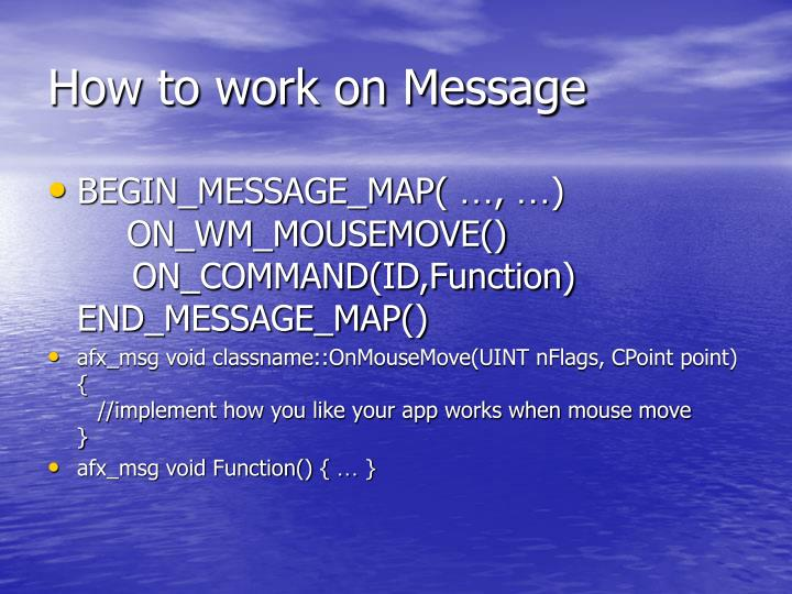 How to work on Message