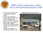 hfir reflector replacement cooling tower and experimental upgrades status