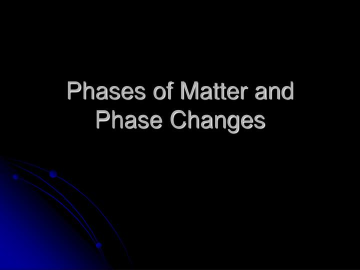 phases of matter and phase changes n.