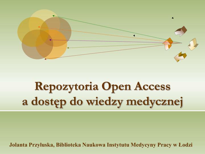 Repozytoria open access a dost p do wiedzy medycznej
