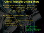 orbital trick 2 getting there