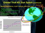 orbital trick 3 sun synch continued