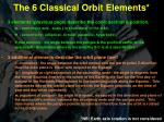 the 6 classical orbit elements