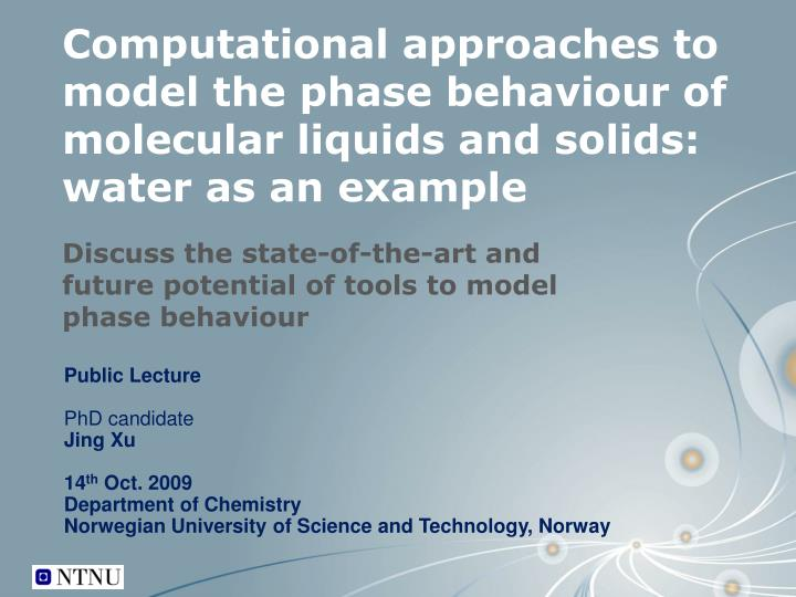Computational approaches to model the phase behaviour of molecular liquids and solids: water as an e...