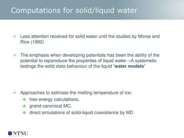 Computations for solid/liquid water